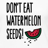 Don't eat watermelon seeds - Vrouwen Premium shirt met lange mouwen