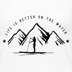 Stand Up Paddling - Life is better on the water