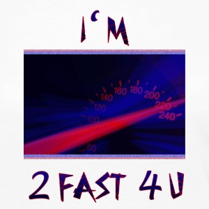 I am 2 Fast 4 U 2fast4u fun shirt racing - Women's Premium Longsleeve Shirt