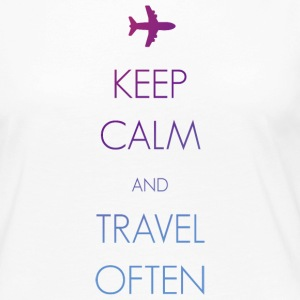 Keep calm and travel oft