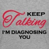 Keep talking...I'm diagnosing you - Vrouwen Premium shirt met lange mouwen