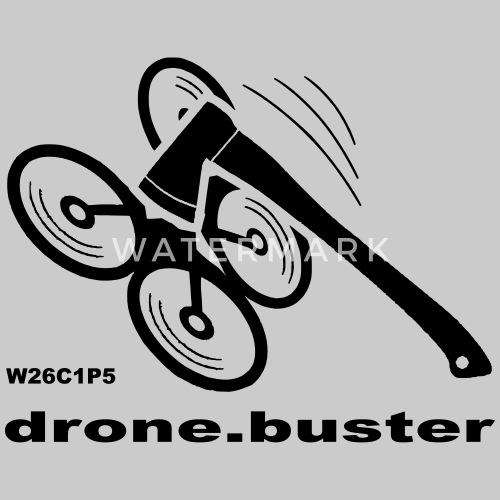 drone-buster by texorello | Spreadshirt