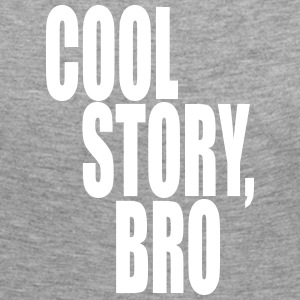 Cool story, bro - Good story brother - Women's Premium Longsleeve Shirt