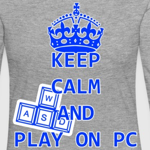 KEEP CALM AND PLAY ON PC - Women's Premium Longsleeve Shirt