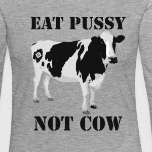 T-SHIRT SHIRT EAT_PUSSY_NOT_COW - Frauen Premium Langarmshirt