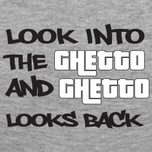 Look into the Ghetto and Ghetto looks back! - Women's Premium Longsleeve Shirt