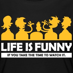 Life Is Funny If You Take Time To Watch It! - Women's Premium Longsleeve Shirt