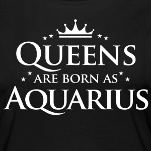 Queens are born as Aquarius - Women's Premium Longsleeve Shirt
