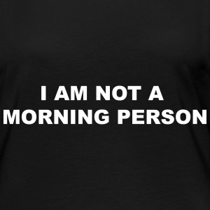 not a morning person - Frauen Premium Langarmshirt