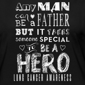 Lung Cancer Awareness! Father is a Hero!
