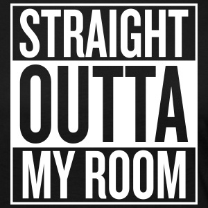 STRAIGHT OUTTA MY ROOM