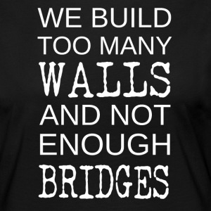 ++We build too many walls++ - Frauen Premium Langarmshirt