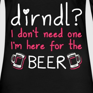 Dirndl dress superfluous: I'm here for the beer - Women's Premium Longsleeve Shirt