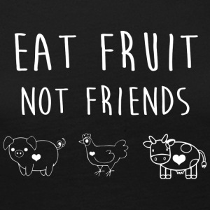 Eat Fruit not Friends - Women's Premium Longsleeve Shirt