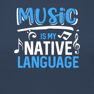 Music is my native language - Women's Premium Longsleeve Shirt