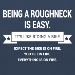 BEING A ROUGHNECK - Women's Premium Longsleeve Shirt
