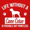 Dog shirt: Life without a Cane Corso is pointless - Vrouwen Premium shirt met lange mouwen