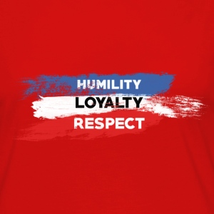 Humility - Loyalty - Respect