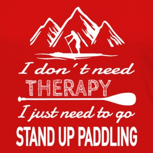 No Therapy needed - Stand Up Paddling