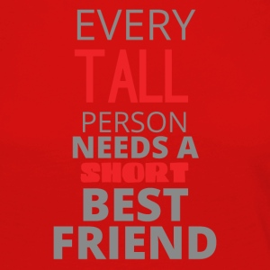 Beste Freunde: Every Tall Person Needs A Short - Frauen Premium Langarmshirt