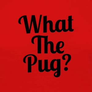 What the Pug? - Women's Premium Longsleeve Shirt