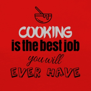 Cooking is the best job you will ever have - Frauen Premium Langarmshirt