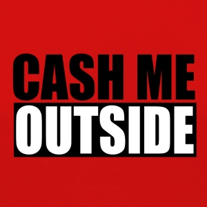 cash me outside - Women's Premium Longsleeve Shirt