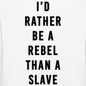 I'd Rather Be a Rebel Than A Slave - Kids' Premium Longsleeve Shirt