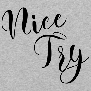 nice try nice try so will not be let - Kids' Premium Longsleeve Shirt