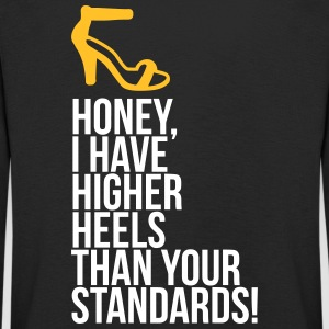 My Heels Are Higher Than Your Standards! - Kids' Premium Longsleeve Shirt