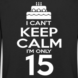 I can t keep calm I m only 15 years old - Kids' Premium Longsleeve Shirt