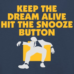 Keep The Dream Alive Hit The Snooze Button - Kids' Premium Longsleeve Shirt
