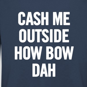 Cash Me Outside White - Kids' Premium Longsleeve Shirt