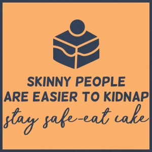 Cake: Skinny People Are Easier To Kidnap. Stay - Kids' Premium Longsleeve Shirt