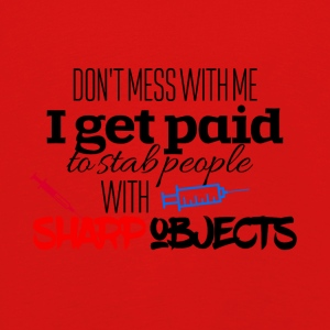 I get paid to stab people with sharp objects - Kids' Premium Longsleeve Shirt