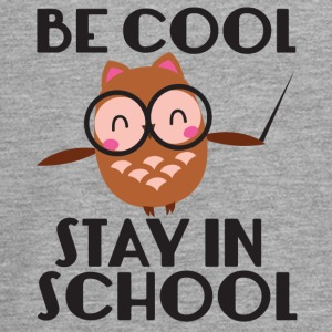 Teacher / School: Be Cool. Stay In School. - Teenagers' Premium Longsleeve Shirt