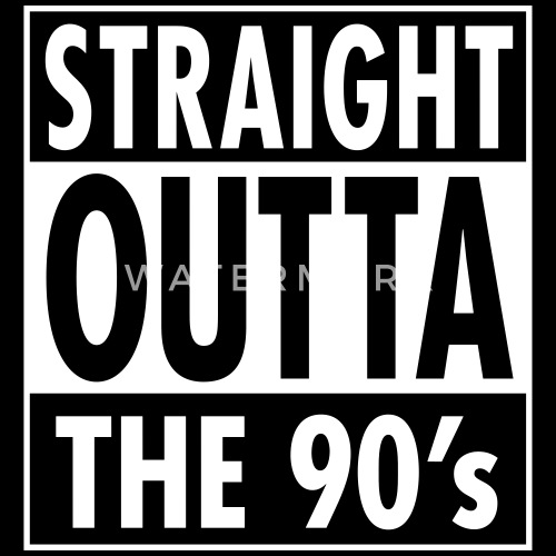 Straight Outta The 90s