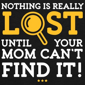 Nothing Is Lost Until Your Mom Can't Find It! - Teenagers' Premium Longsleeve Shirt