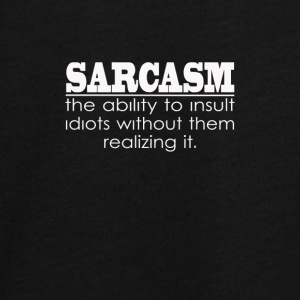 Sarcasm - The ability to insult Idiots - Teenager Premium Langarmshirt