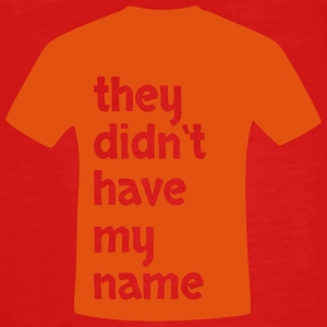 They didnt have my name - Teenagers' Premium Longsleeve Shirt