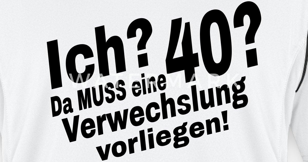 Spruch 40 Geburtstag Manner Fussball Trikot Spreadshirt