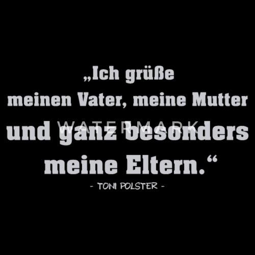 Toni Polster Zitat - Familie - Vater - Mutter von ThisIsMyWorld ...