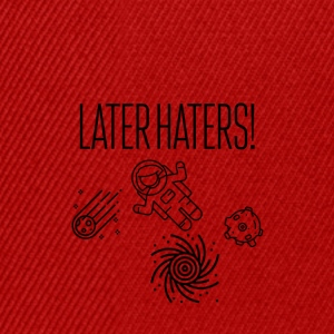 later haters - Snapback cap