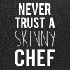 A Skinny Chef Funny Quote - Snapback Cap