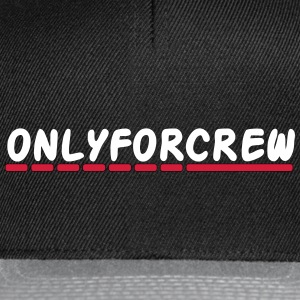 Only for crew - Snapback Cap