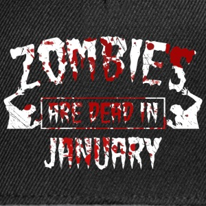 zombies are dead in january - Geburtstag Birthday - Snapback Cap