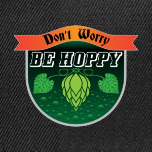 Do not Worry, Be Hoppy regalo luppolo Birra - Snapback Cap