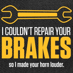 I Could Not Repair Your Brakes! - Snapback Cap