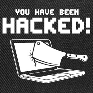 You have been hacked! - Snapback Cap