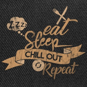 EAT SLEEP CHILL OUT REPEAT - Snapback Cap